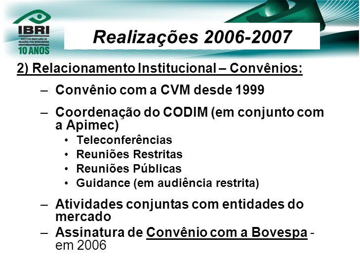 Realizações 2006-2007 2) Relacionamento Institucional – Convênios: