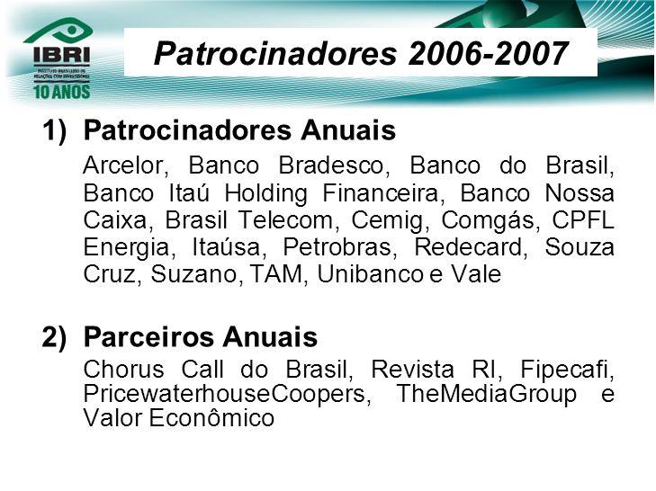 Patrocinadores 2006-2007 Patrocinadores Anuais Parceiros Anuais