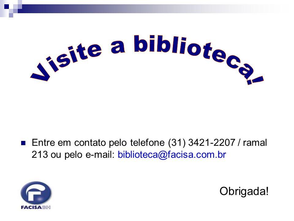Visite a biblioteca! Obrigada!