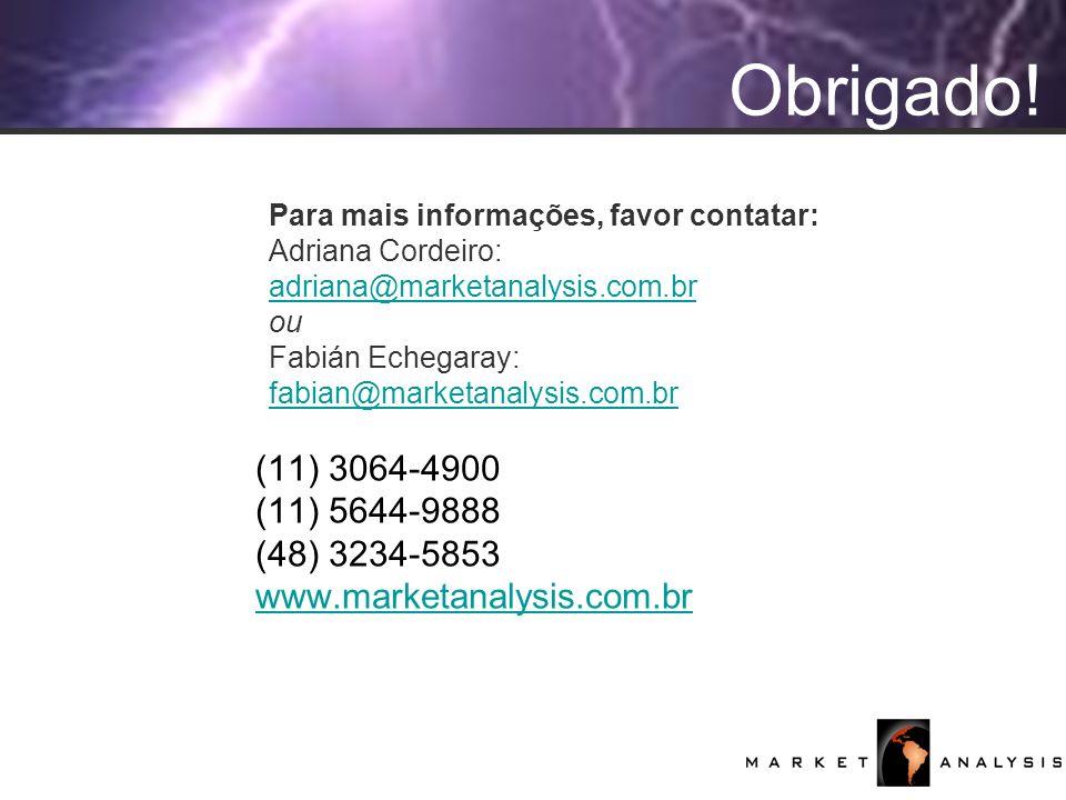 Obrigado! Para mais informações, favor contatar: Adriana Cordeiro: adriana@marketanalysis.com.br.