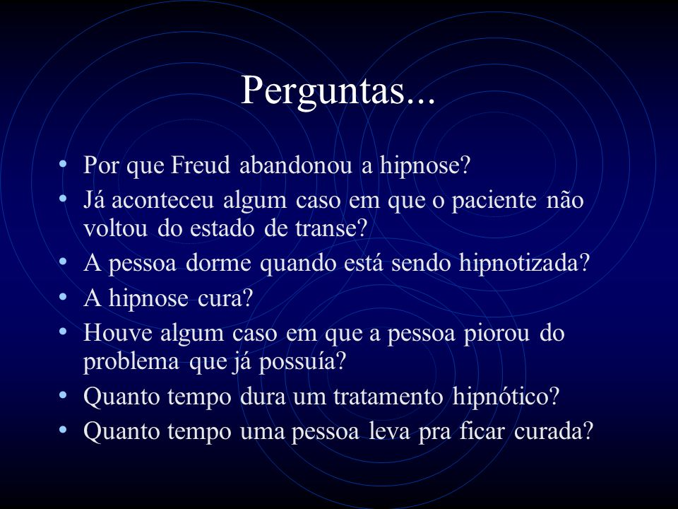 Perguntas... Por que Freud abandonou a hipnose
