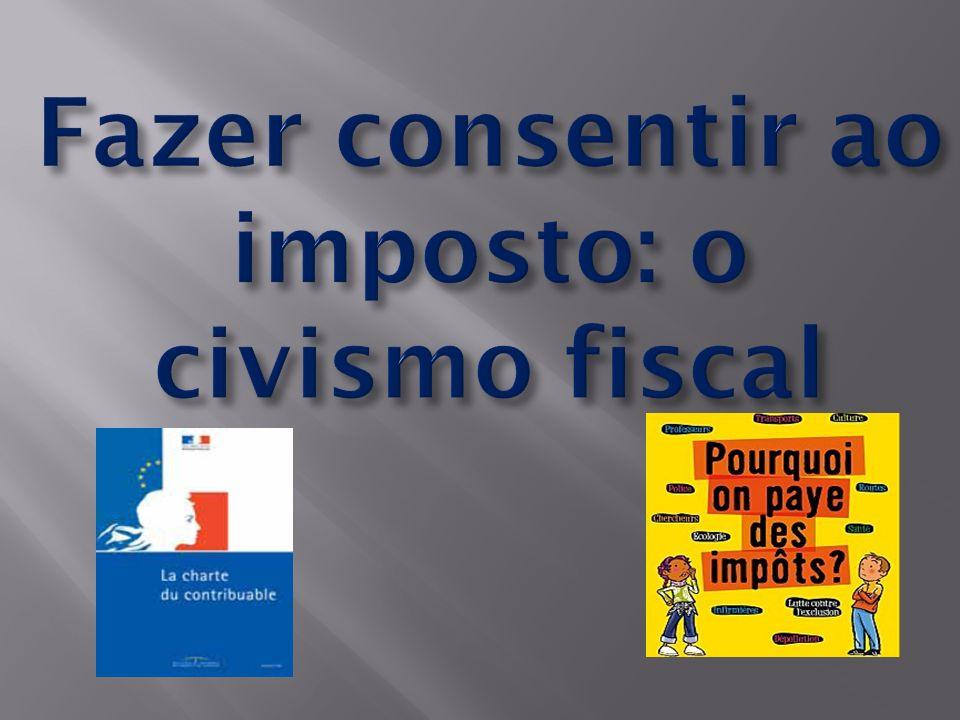 Fazer consentir ao imposto: o civismo fiscal