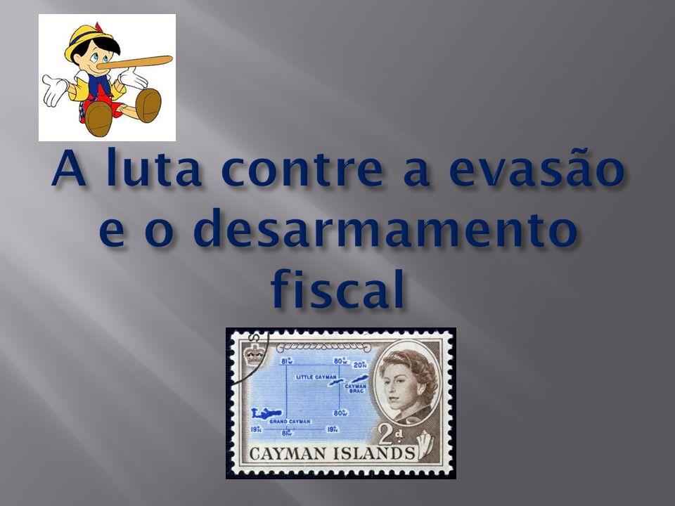 A luta contre a evasão e o desarmamento fiscal
