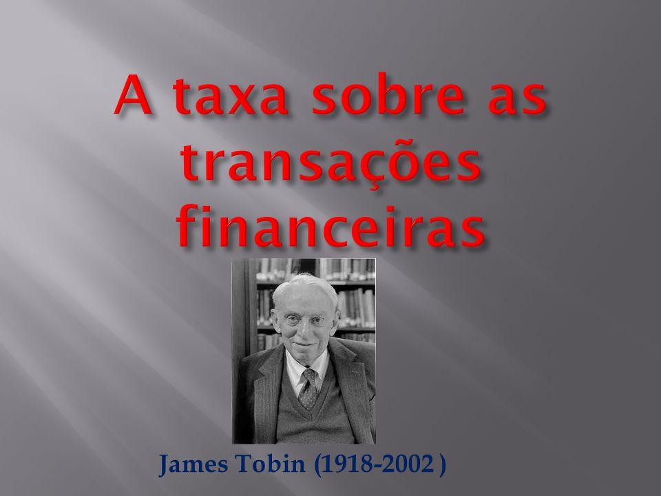 A taxa sobre as transações financeiras
