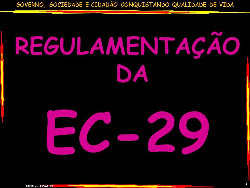 REGULAMENTAÇÃO DA EC-29 54 GILSON CARVALHO