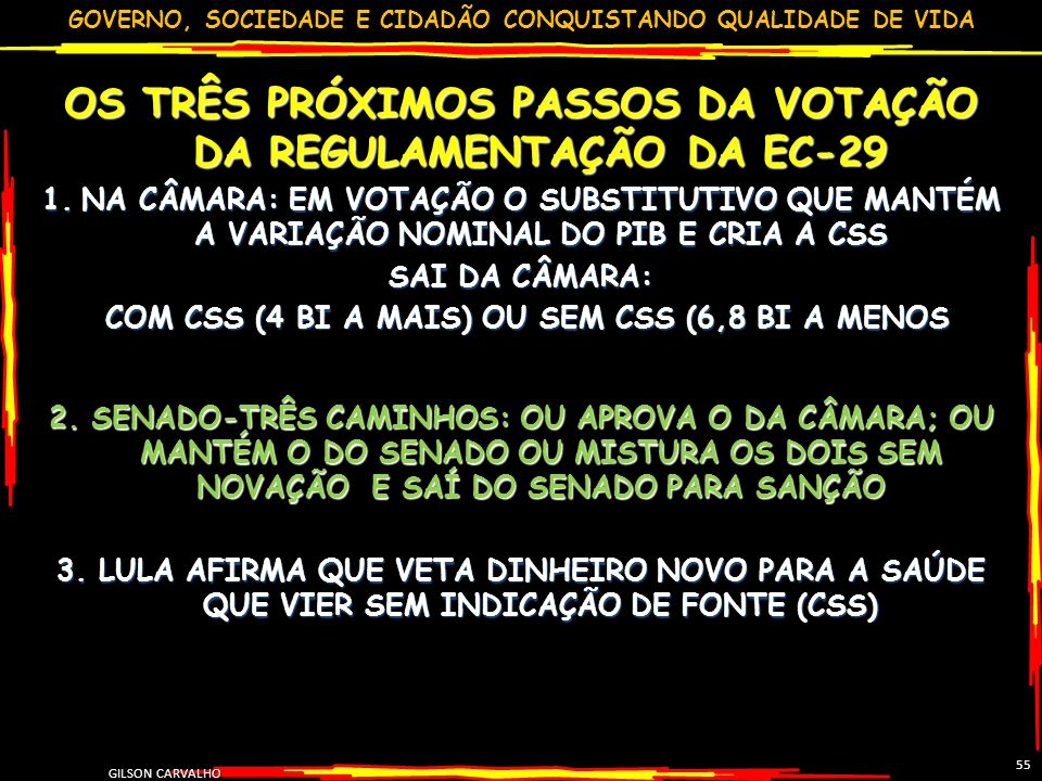 OS TRÊS PRÓXIMOS PASSOS DA VOTAÇÃO DA REGULAMENTAÇÃO DA EC-29