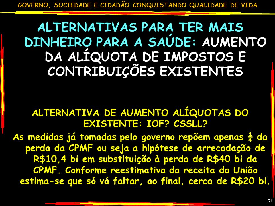ALTERNATIVA DE AUMENTO ALÍQUOTAS DO EXISTENTE: IOF CSSLL