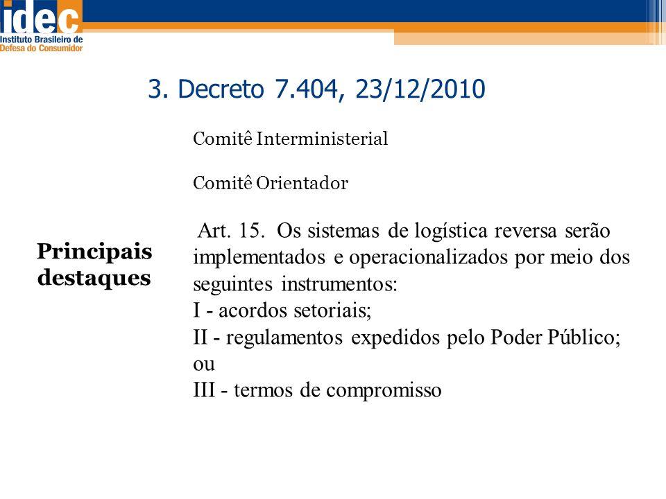 3. Decreto 7.404, 23/12/2010 I - acordos setoriais;