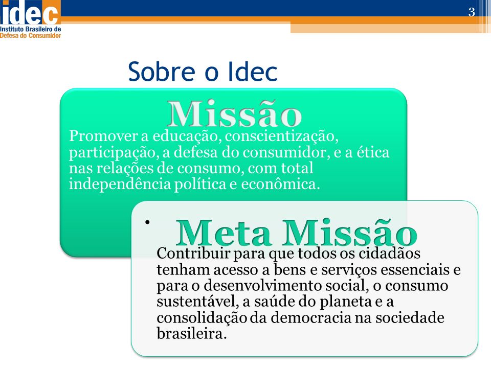 Missão Meta Missão Sobre o Idec