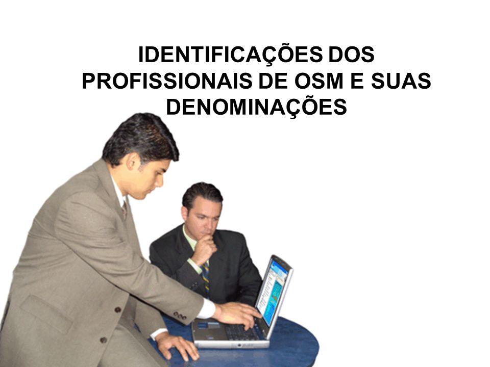 IDENTIFICAÇÕES DOS PROFISSIONAIS DE OSM E SUAS DENOMINAÇÕES