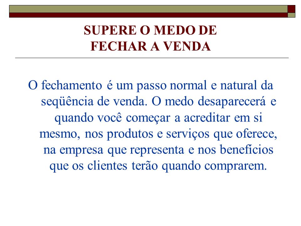 SUPERE O MEDO DE FECHAR A VENDA