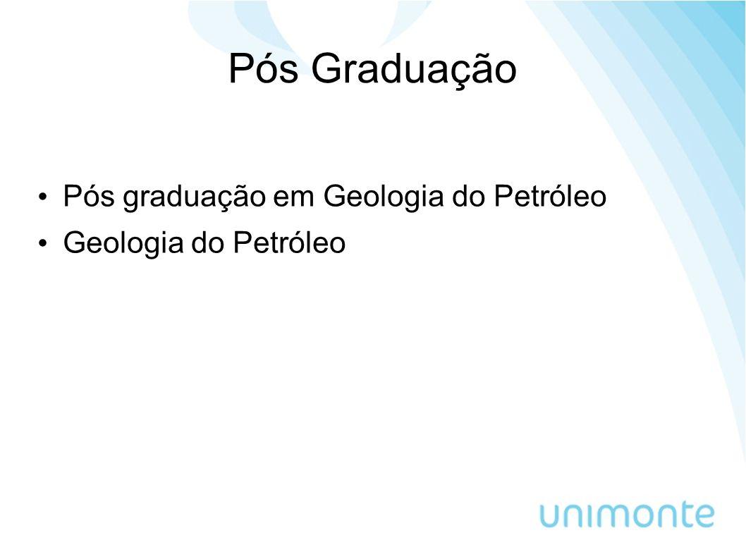 Pós Graduação Pós graduação em Geologia do Petróleo
