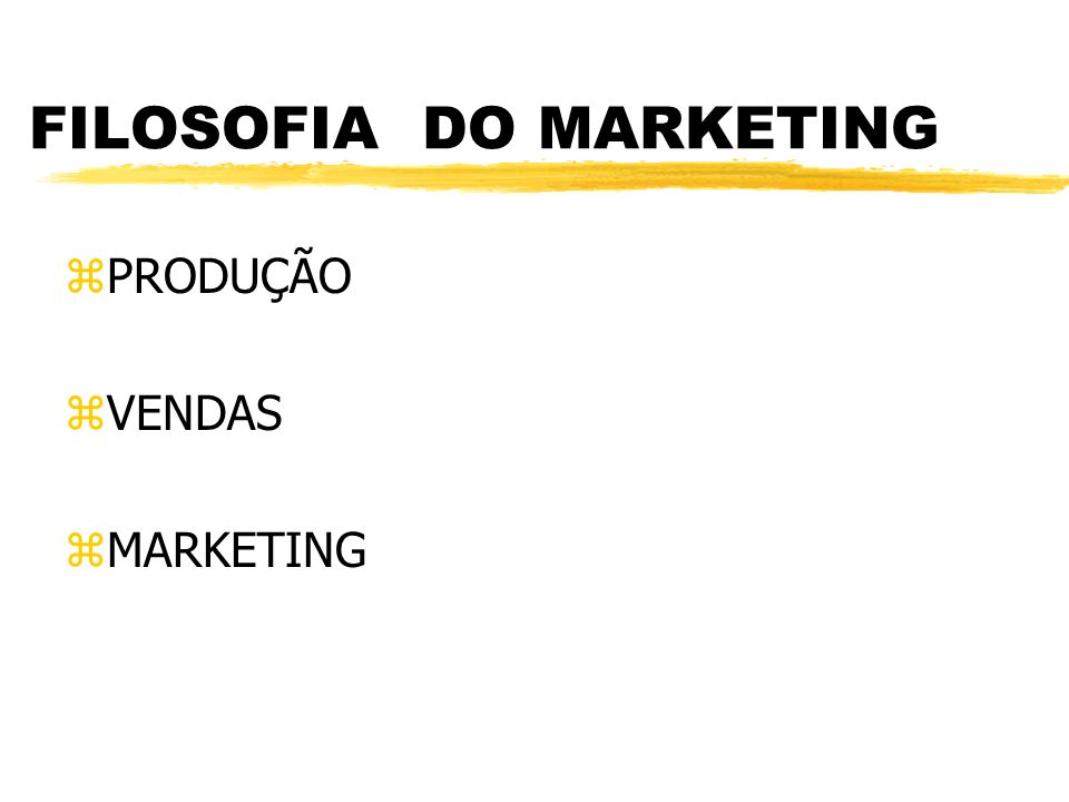 FILOSOFIA DO MARKETING