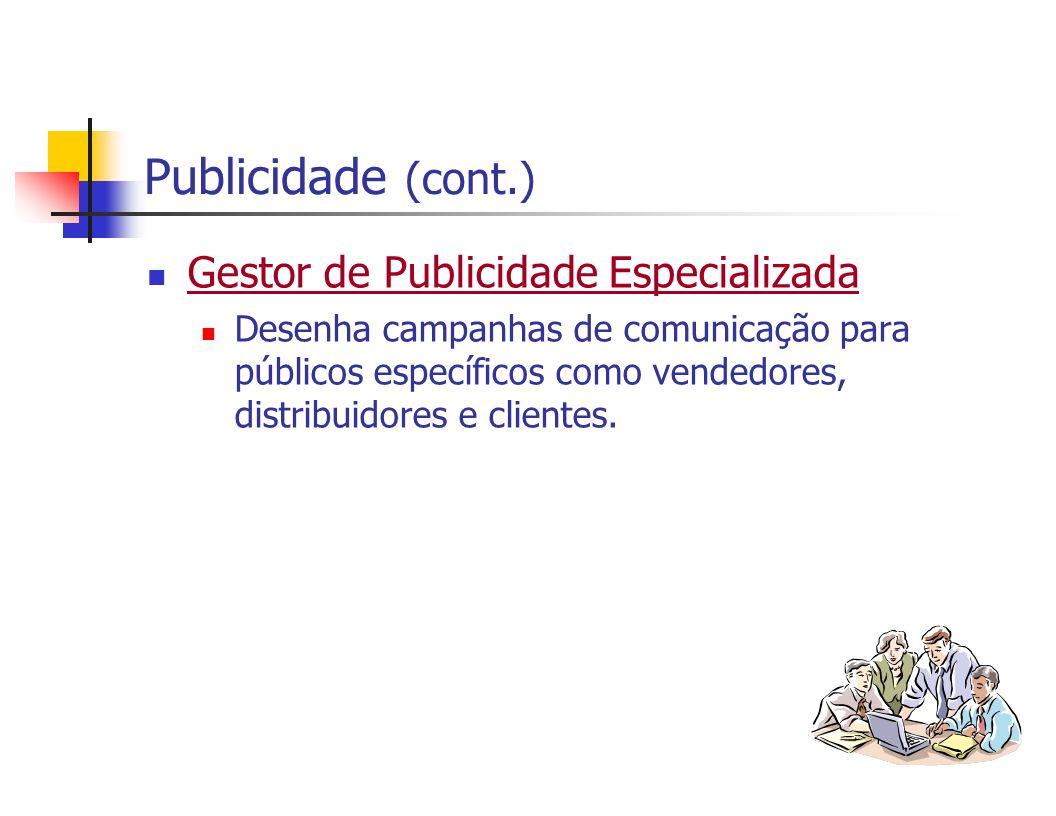 Publicidade (cont.) Gestor de Publicidade Especializada