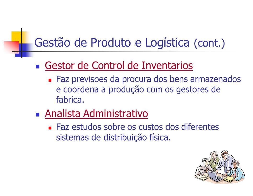 Gestão de Produto e Logística (cont.)