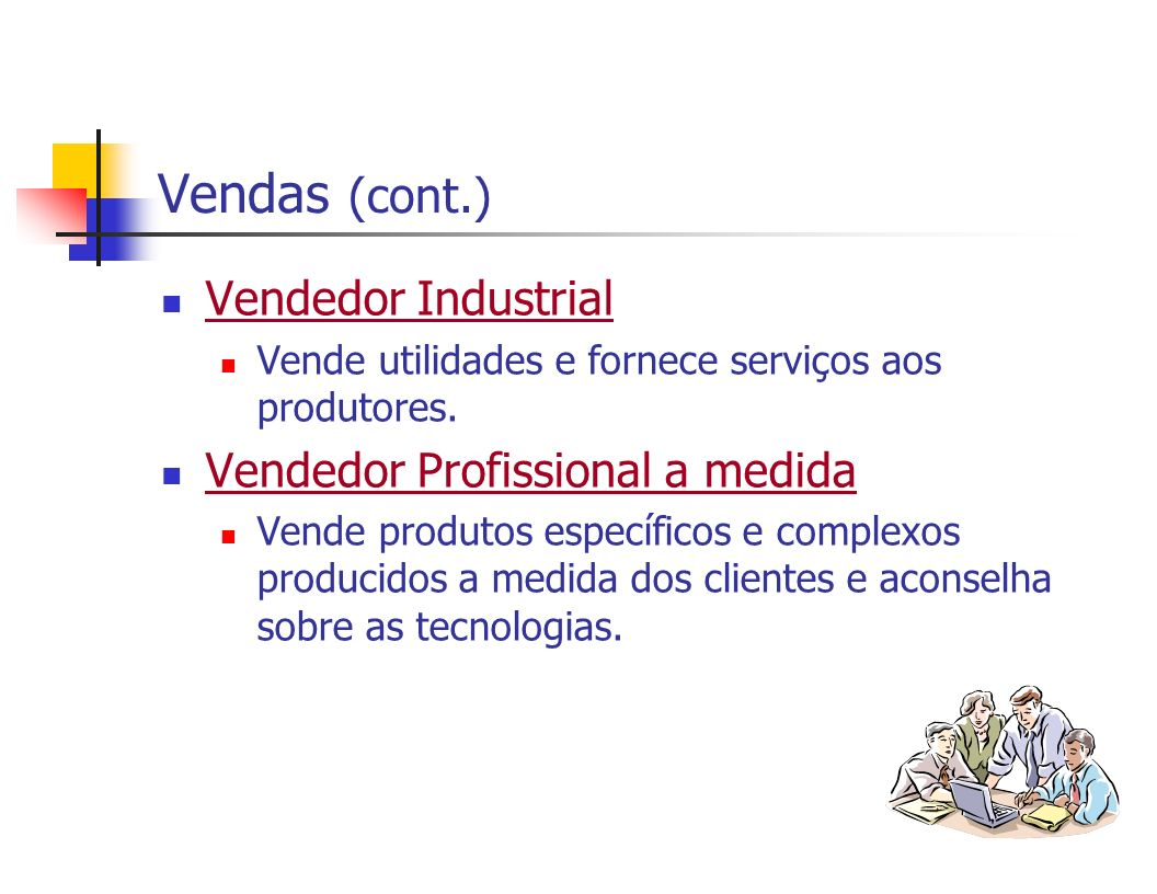 Vendas (cont.) Vendedor Industrial Vendedor Profissional a medida