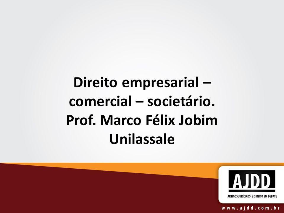 Direito empresarial – comercial – societário. Prof
