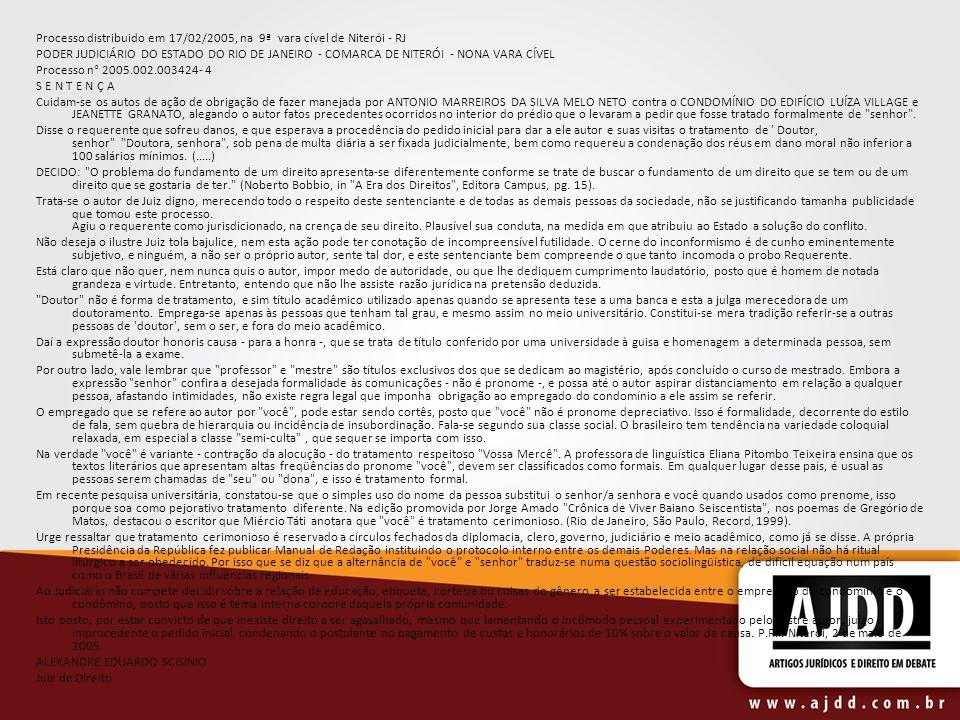 Processo distribuido em 17/02/2005, na 9ª vara cível de Niterói - RJ
