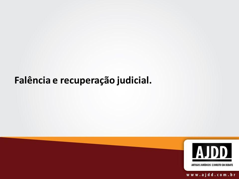 Falência e recuperação judicial.