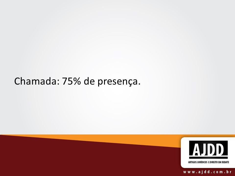 Chamada: 75% de presença.
