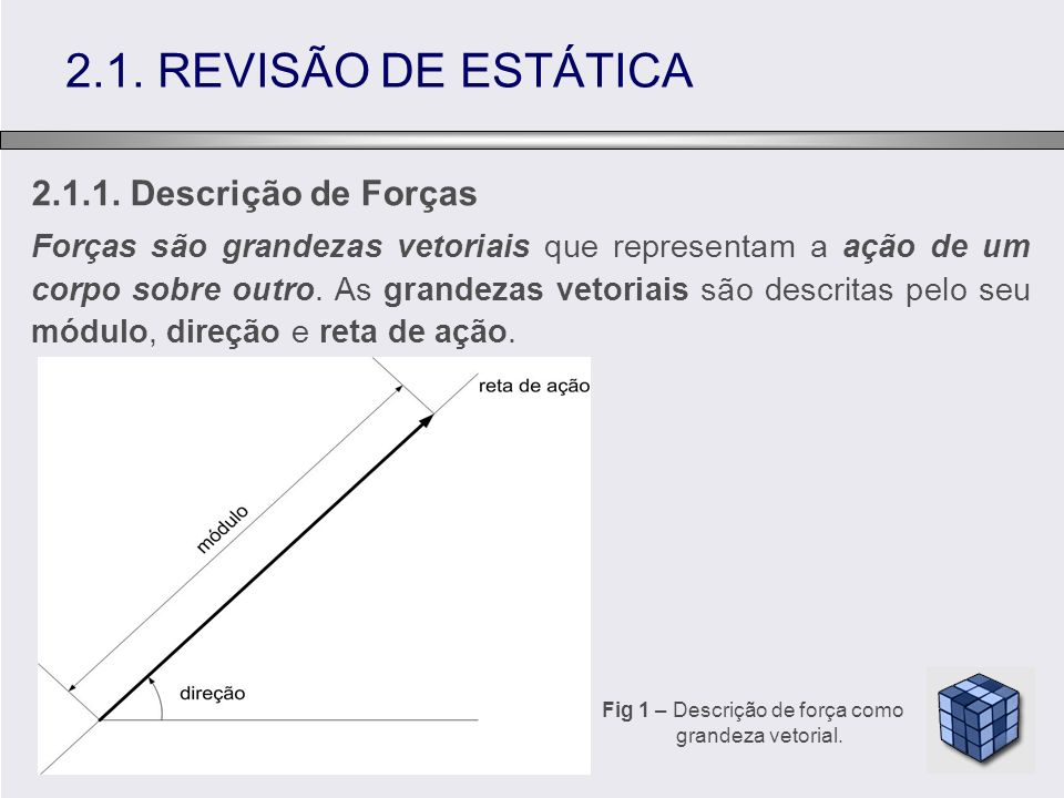 2.1. REVISÃO DE ESTÁTICA 2.1.1. Descrição de Forças