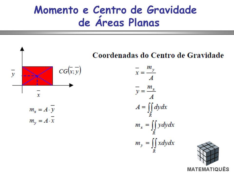Momento e Centro de Gravidade de Áreas Planas