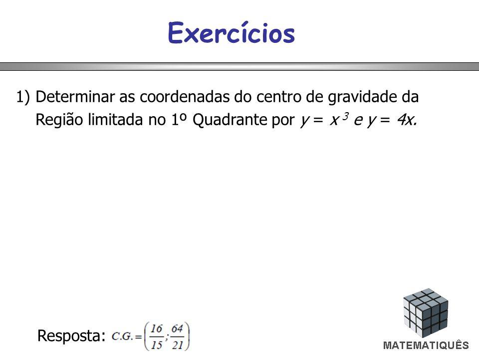 Exercícios 1) Determinar as coordenadas do centro de gravidade da