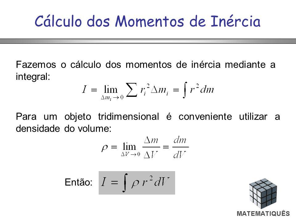 Cálculo dos Momentos de Inércia