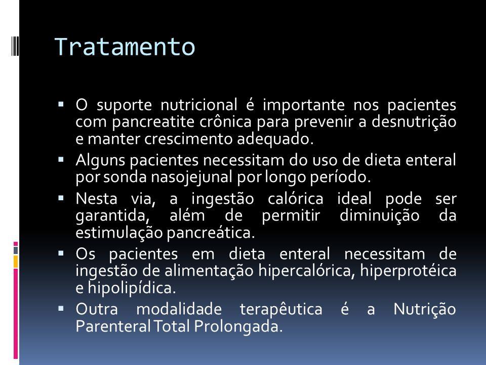 TratamentoO suporte nutricional é importante nos pacientes com pancreatite crônica para prevenir a desnutrição e manter crescimento adequado.