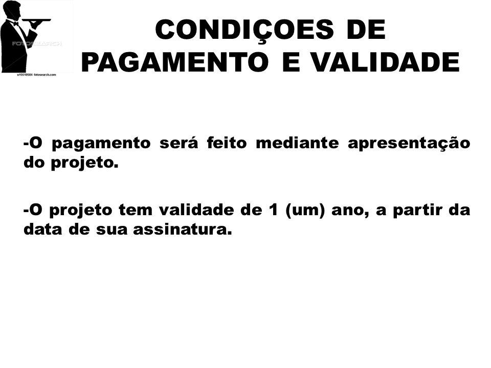 CONDIÇOES DE PAGAMENTO E VALIDADE