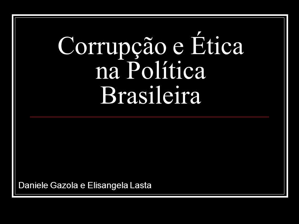 Corrupção e Ética na Política Brasileira