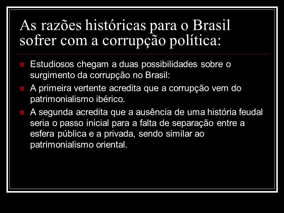 As razões históricas para o Brasil sofrer com a corrupção política: