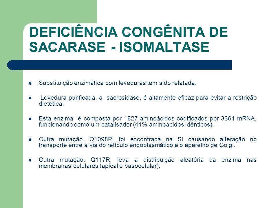 DEFICIÊNCIA CONGÊNITA DE SACARASE - ISOMALTASE