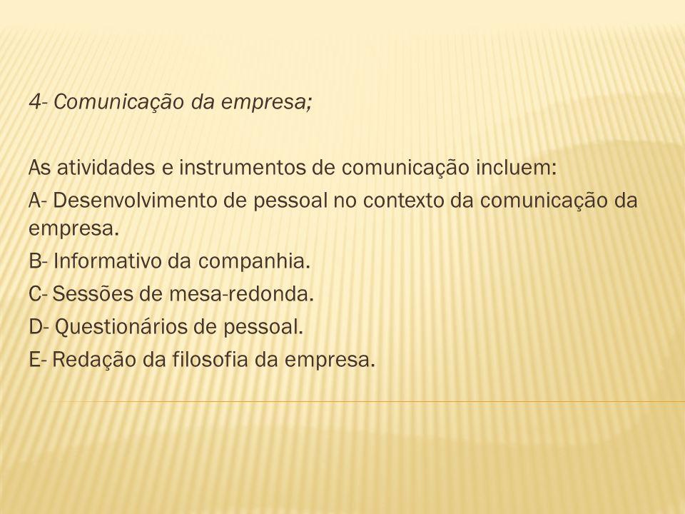 4- Comunicação da empresa;