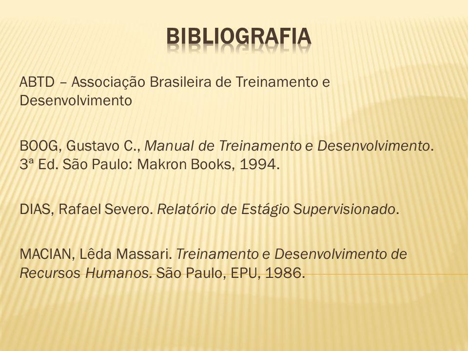 Bibliografia ABTD – Associação Brasileira de Treinamento e Desenvolvimento.