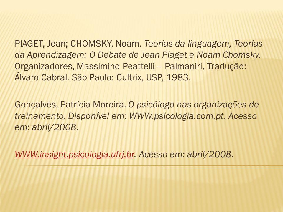 PIAGET, Jean; CHOMSKY, Noam