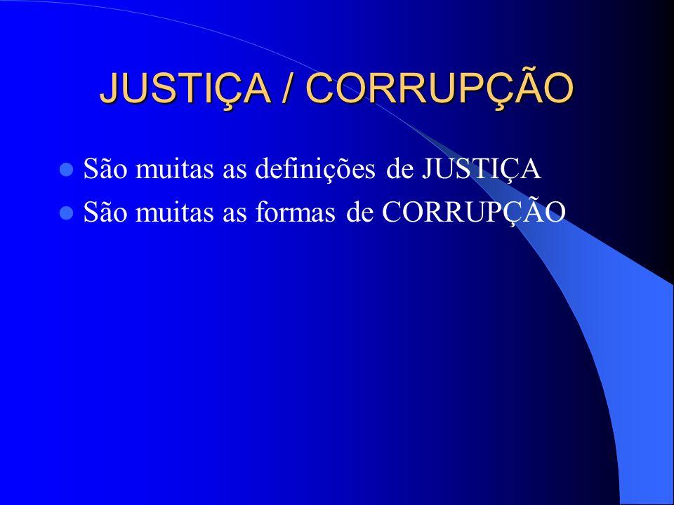 JUSTIÇA / CORRUPÇÃO São muitas as definições de JUSTIÇA