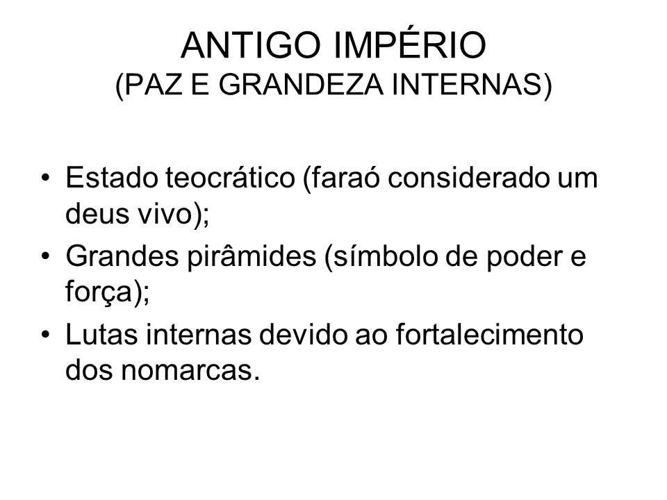 ANTIGO IMPÉRIO (PAZ E GRANDEZA INTERNAS)