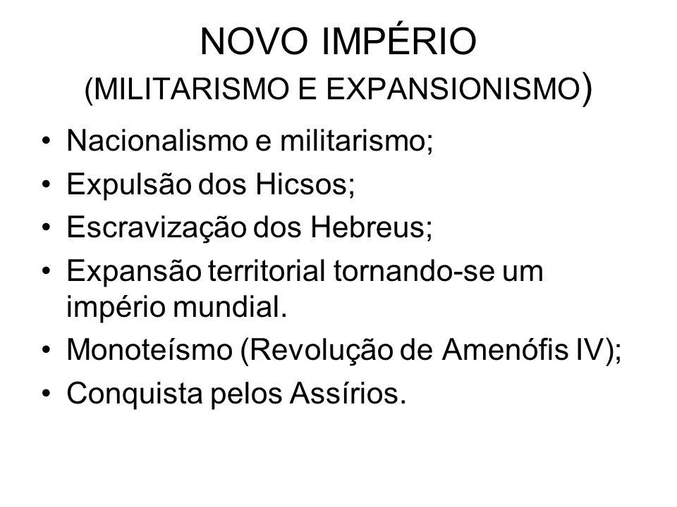 NOVO IMPÉRIO (MILITARISMO E EXPANSIONISMO)