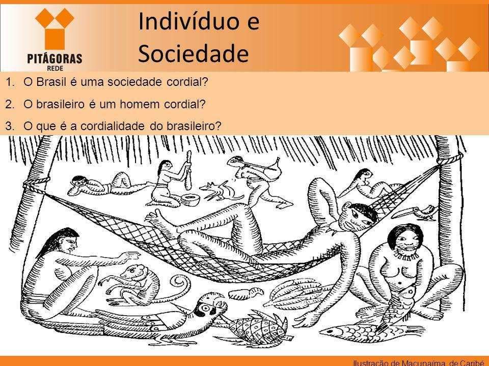 Indivíduo e Sociedade O Brasil é uma sociedade cordial