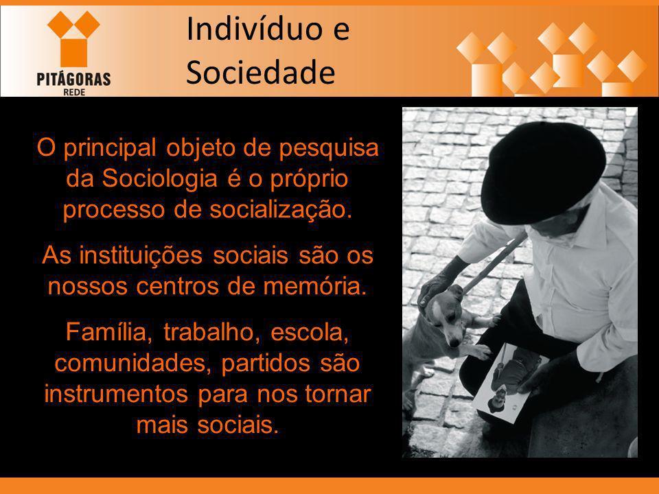 As instituições sociais são os nossos centros de memória.