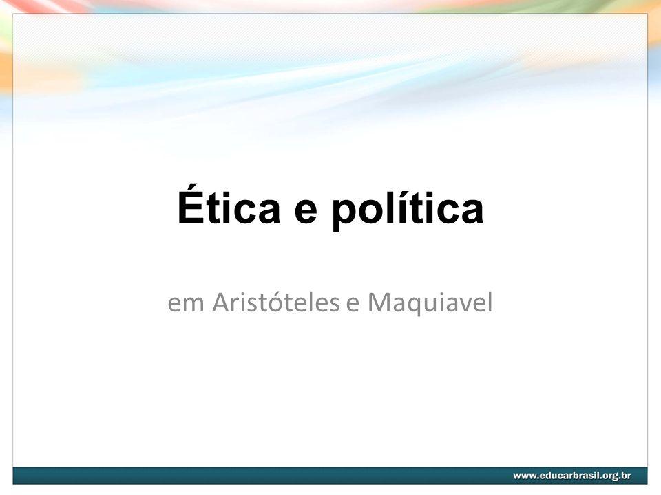 em Aristóteles e Maquiavel