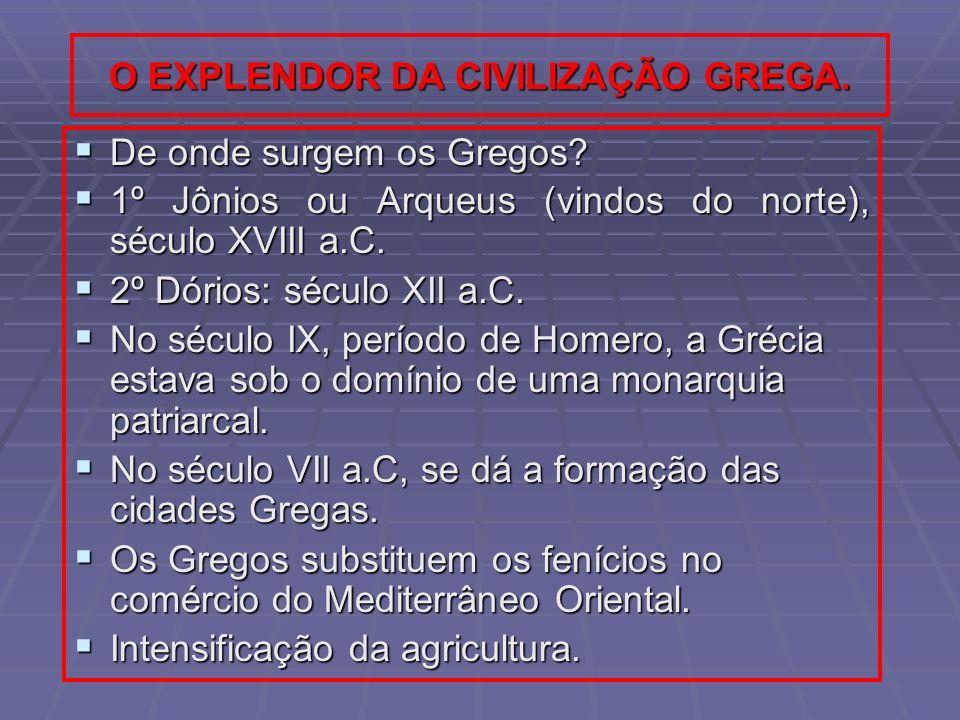 O EXPLENDOR DA CIVILIZAÇÃO GREGA.