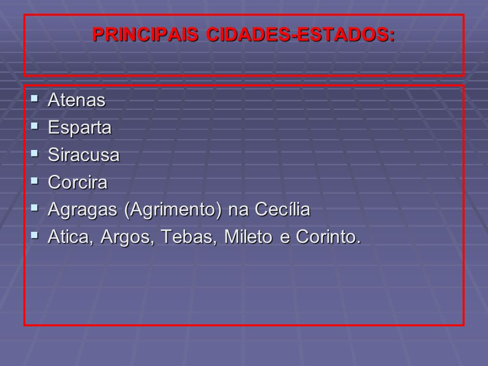 PRINCIPAIS CIDADES-ESTADOS: