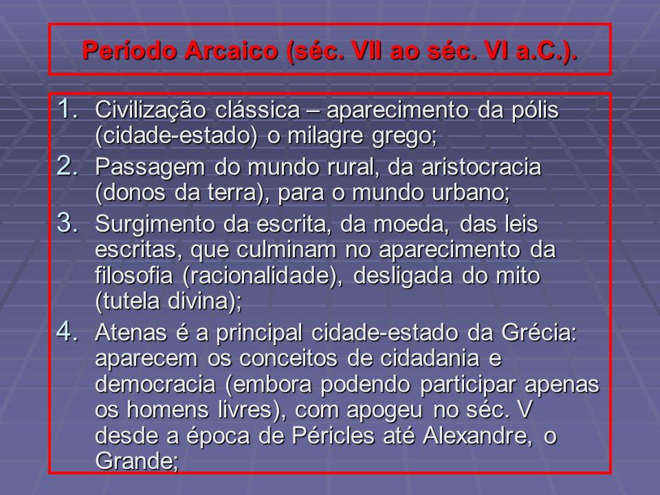 Período Arcaico (séc. VII ao séc. VI a.C.).