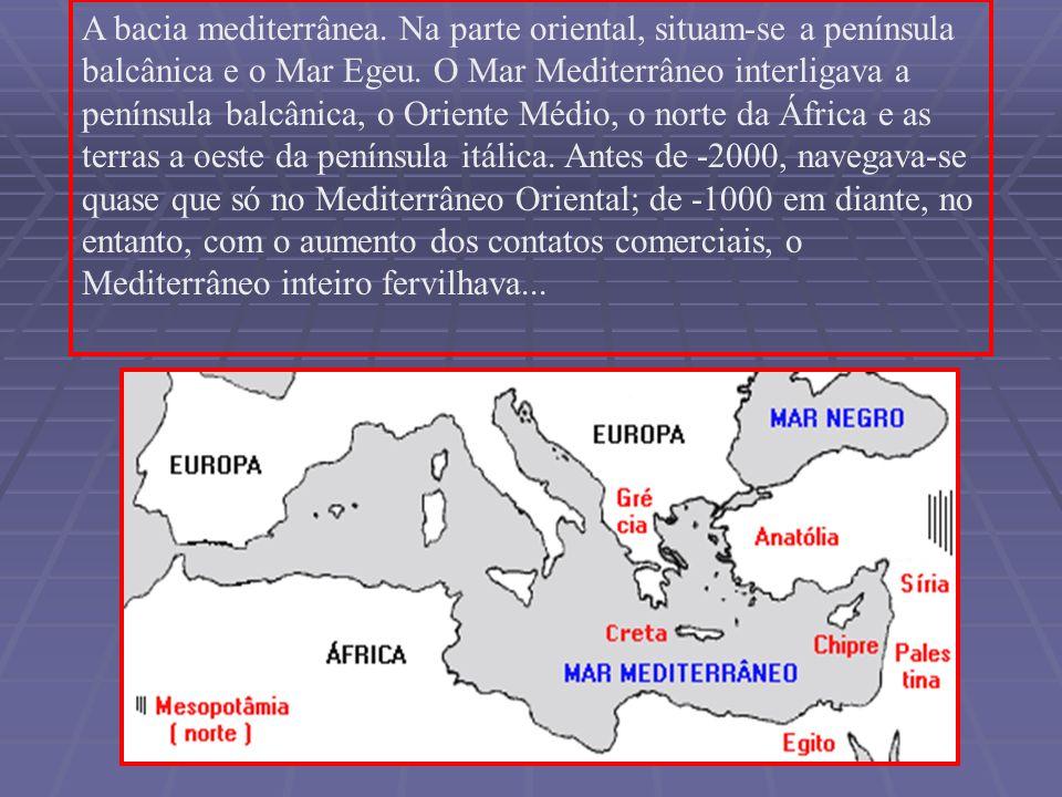 A bacia mediterrânea. Na parte oriental, situam-se a península balcânica e o Mar Egeu.
