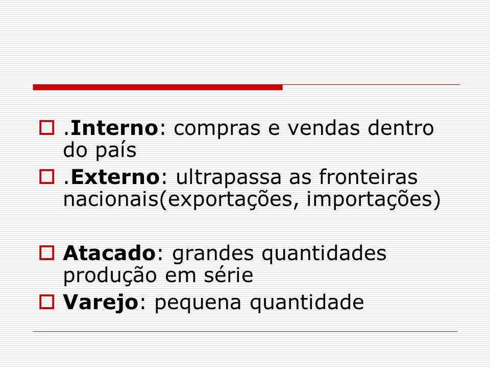 .Interno: compras e vendas dentro do país
