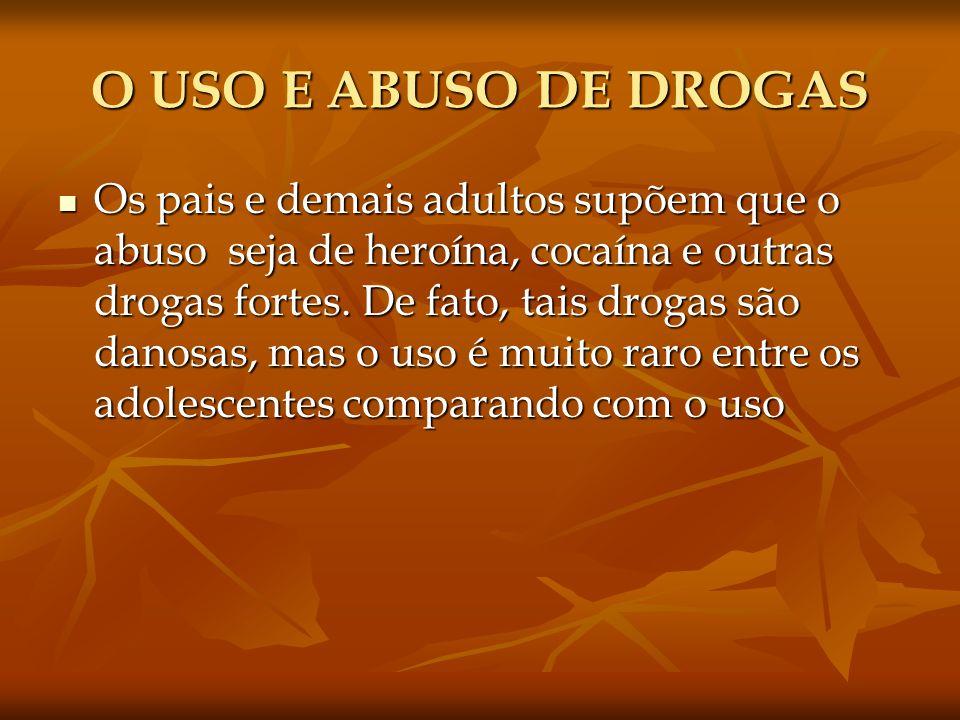 O USO E ABUSO DE DROGAS