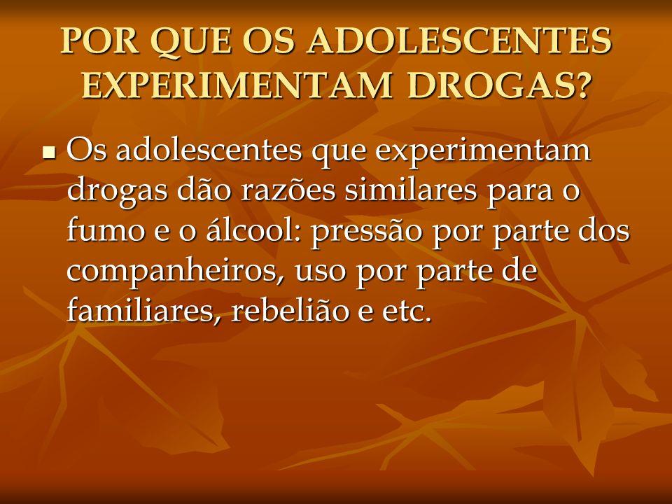 POR QUE OS ADOLESCENTES EXPERIMENTAM DROGAS