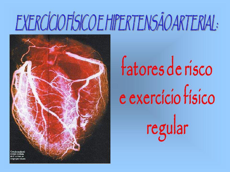 EXERCÍCIO FÍSICO E HIPERTENSÃO ARTERIAL: